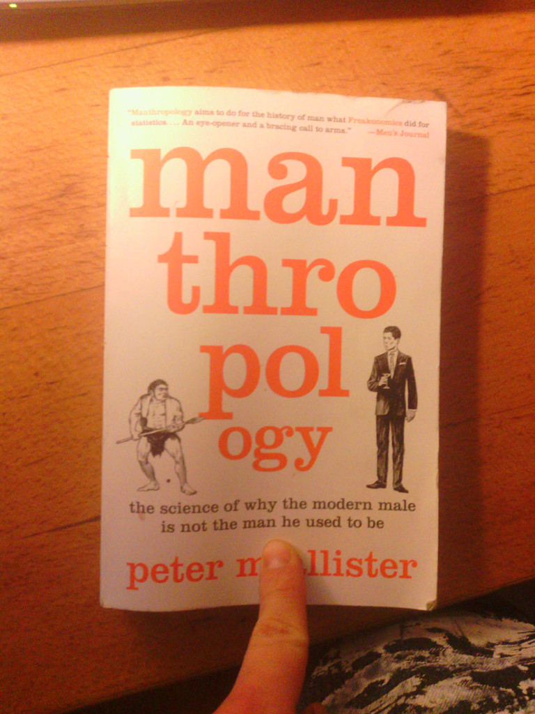 Buchrezension: Manthropology. The Science Of Why The Modern Male Is Not The Man He Used To Be.