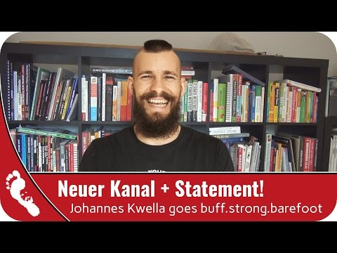 Neuer Kanal + Statement! Johannes Kwella goes buff.strong.barefoot.