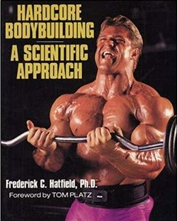 Buchrezension: Hardcore Bodybuilding: A Scentific Approach von Dr. Frederick Hatfield