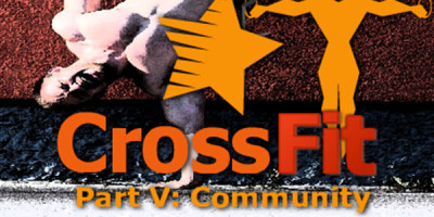CrossFit – Part V: Community