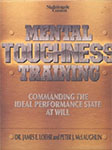 Mental Toughness Training. Commanding The Ideal Performance State At Will.