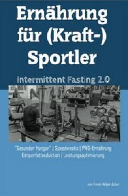 -f%C3%BCr-Kraft-Sportler-Intermittent/dp/1539080463/ref=as_li_ss_tl?ie=UTF8&qid=1495566831&sr=8-1&keywords=Frank+Acker&linkCode=ll1&tag=aesispor-21&linkId=27845684c952f3ef68f1bf04c51128ec