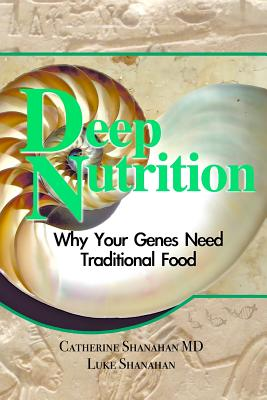 Buchempfehlung: Deep Nutrition. Why Your Genes Need Traditional Food