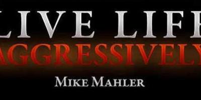 Buchempfehlung: Live Life Aggressively! von Mike Mahler