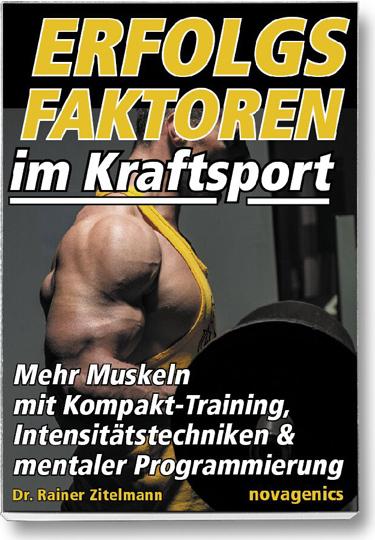 Erfolgsfaktoren im Kraftsport von Rainer Zittelmann