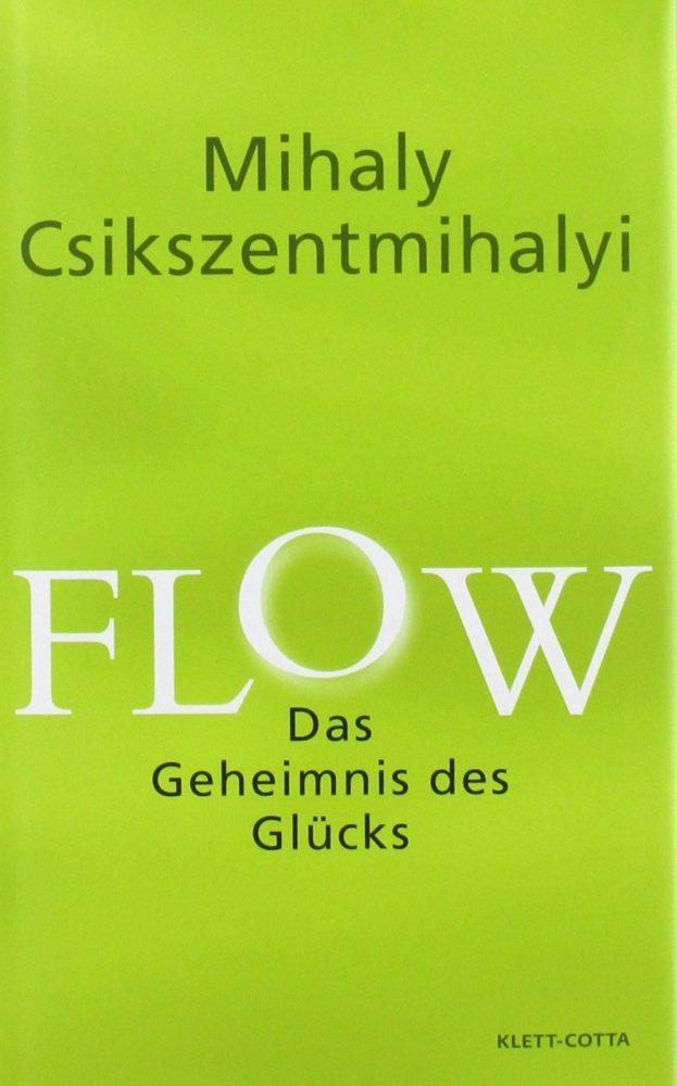 Buchempfehlung: FLOW – Das Geheimnis des Glücks von Mihaly Csikszentmihalyi