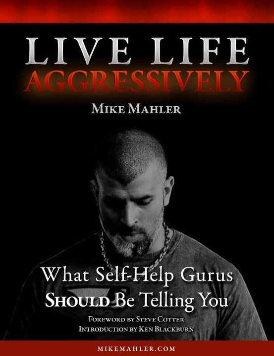 Live Life Aggressively von Mike Mahler