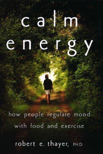 Calm Energy von Robert E. Thayer