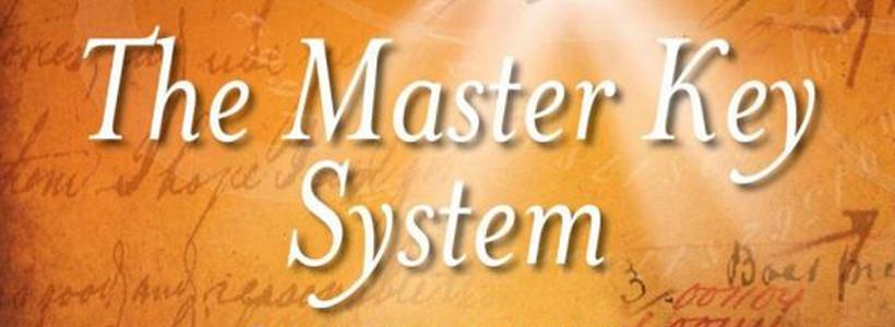 The Master Key System von Charles F. Haanel