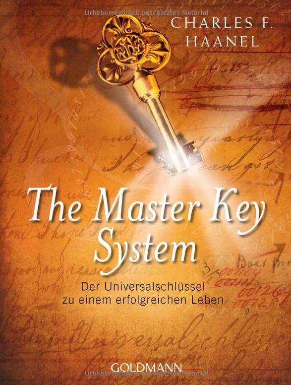 Das Master Key System: Der Universalschlüssel zu einem erfolgreichen Leben
