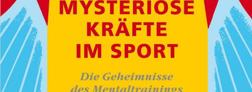 Buchempfehlung: Mysteriöse Kräfte im Sport von Joris van den Bergh