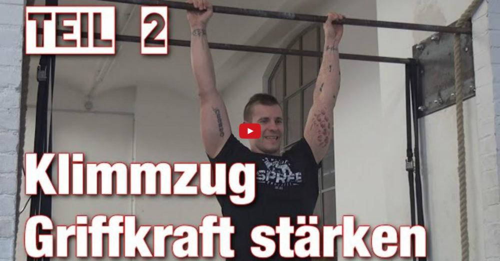 [Video] Johannes Kwella – Klimmzüge: Griffkraft stärken (Pull-Up Series #2)
