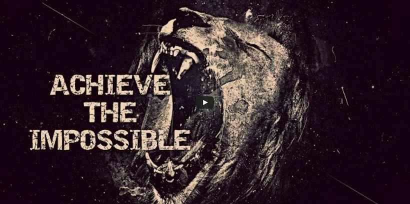 Achieve The Impossible - Motivationsvideo