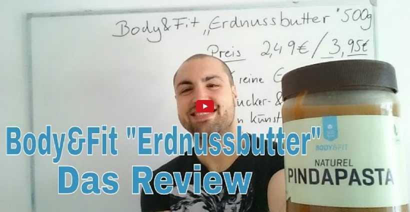 """Im Test: Erdnussbutter """"Crunchy"""" von Body & Fit"""
