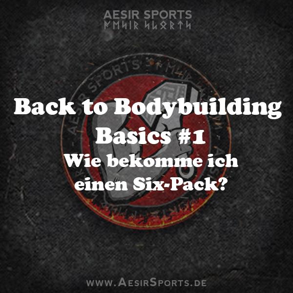 Back to Bodybuilding Basics #1: Wie bekomme ich einen Six-Pack?
