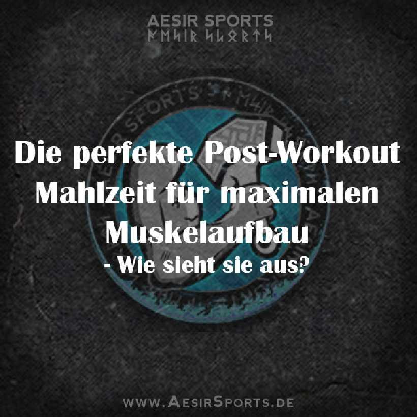 Die perfekte Post-Workout Nutrition für maximalen Muskelaufbau