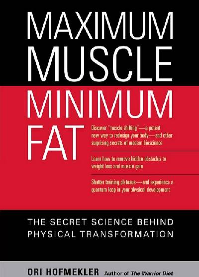 Maximum Muscle, Minimum Fat von Ori Hofmekler