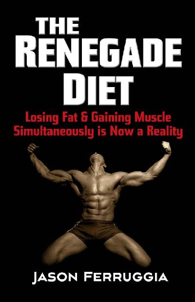 The Renegade Diet von Jason Ferruggia