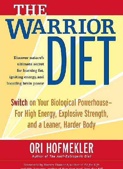 The Warrior Diet von Ori Hofmekler