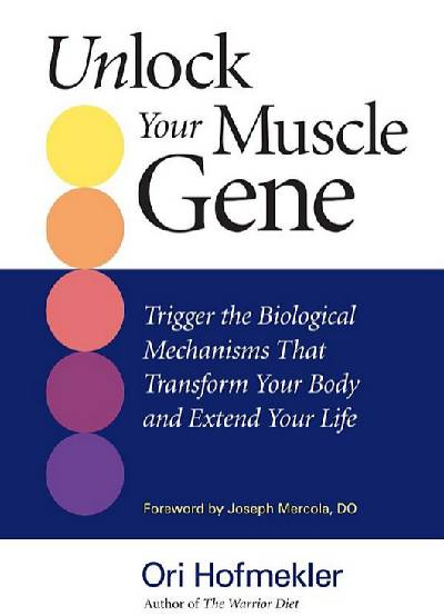Unlock-Your-Muscle-Gene-Ori-Hofmekler