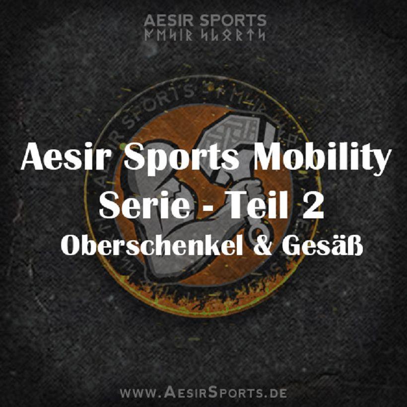 Aesir Sports Mobility Serie - Teil 2: Mobilität für Oberschenkel & Gesäß