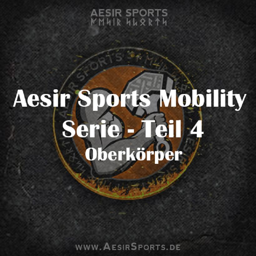 Aesir Sports Mobility Serie - Teil 4: Foam Rolling für den Oberkörper