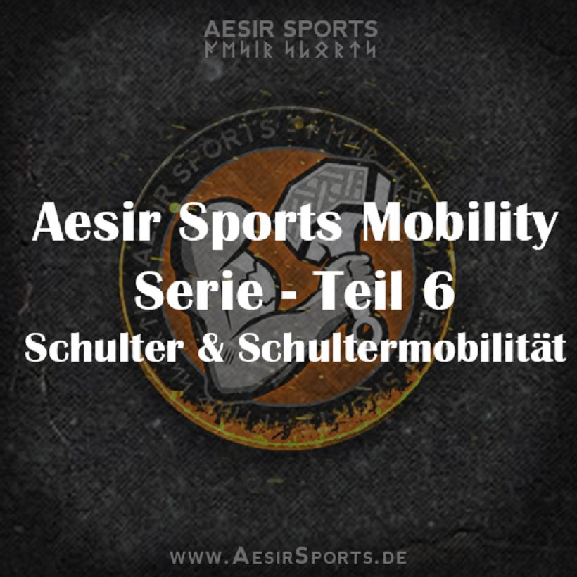 Aesir Sports Mobility Serie – Teil 5: Schultern & Rotatorentraining