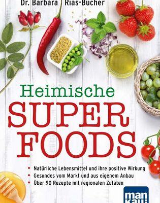 Europäische Superfoods statt überteuerte Exoten