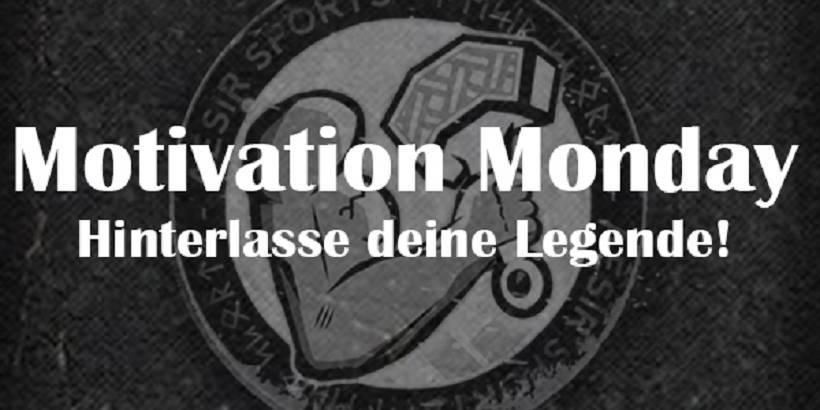 Motivation Monday | Hinterlasse deine Legende