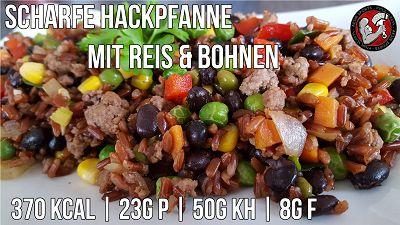 Scharfe Hackpfanne mit Reis & Bohnen | Post Workout Mahlzeit