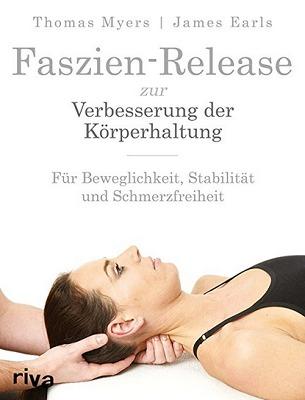 Buchrezension: Faszien-Release von Thomas Myers und James Earls