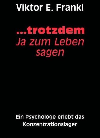 Buchrezension: …trotzdem ja zum Leben sagen von Viktor E. Frankl