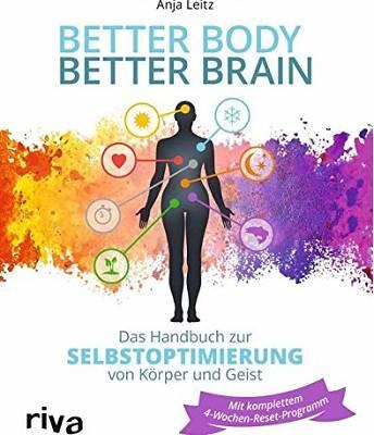 """Buchrezension: """"Better Body, Better Brain: Das Handbuch zur Selbstoptimierung von Körper und Geist"""" von Anja Leitz"""