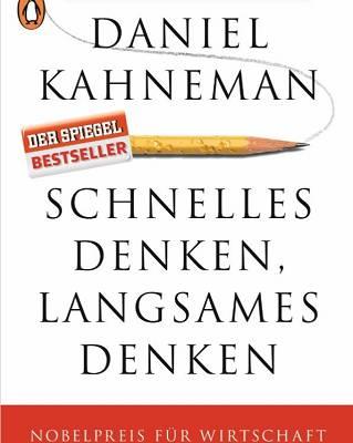 Buchrezension: Schnelles Denken, Langsames Denken von Daniel Kahnemann