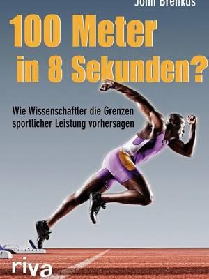 Buchrezension: 100 Meter in 8 Sekunden? von John Brenkus