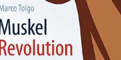 Buchrezension: MuskelRevolution von Marco Toigo