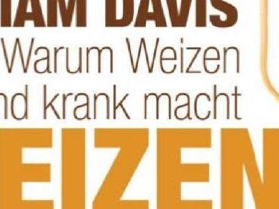 Buchrezension: Die Weizenwampe: Warum Weizen krank und dick macht von William Davids