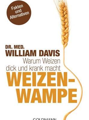 Buchrezension: Die Weizenwampe: Warum Weizen krank und dick macht von William Davis