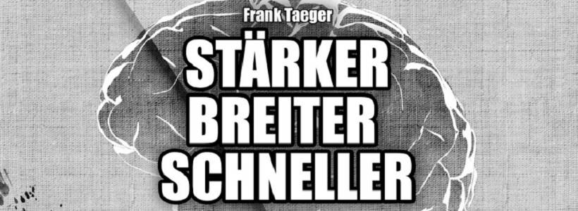Buchrezension: Stärker Breiter Schneller von Frank Taeger