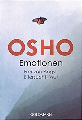 """Buchrezension: """"Emotionen – Frei von Angst, Eifersucht, Wut"""" von Osho"""
