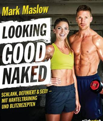 Buchrezension: Looking Good Naked von Mark Maslow