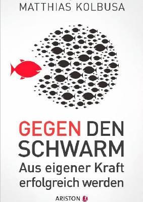Buchrezension: Gegen den Schwarm von Matthias Kolbusa