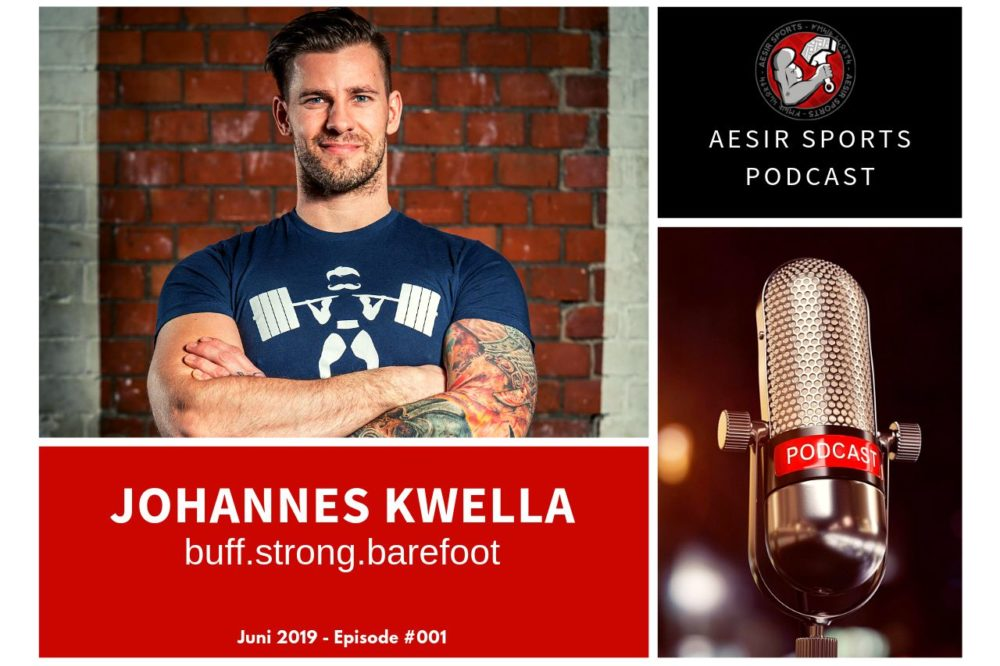 Out Now: Podcast Episode #001 – Johannes Kwella (buff.strong.barefoot) | Juni 2019