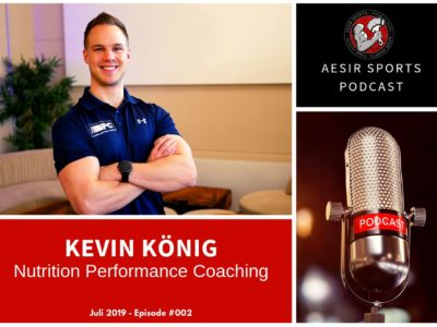 Out Now: Podcast Episode #002 – Kevin König (Nutrition Performance Coaching & DKKA)